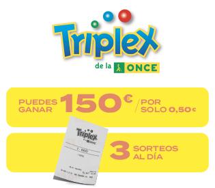 Triplex de la ONCE. No te cambia la vida, pero te cambia el día. Puedes ganar 150 € por solo 0,50 €. Tres sorteos al día.